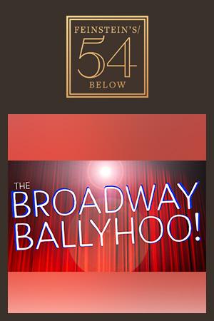 The Broadway Ballyhoo!