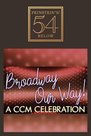 Broadway Our Way! A CCM Celebration