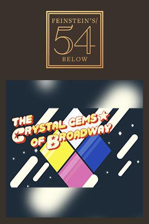 The Crystal Gems of Broadway