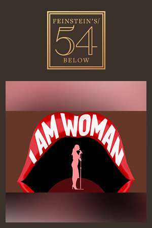 I Am Woman: A Concert For Female Empowerment