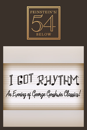 I Got Rhythm: An Evening of George Gershwin Classics!