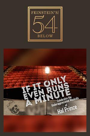 If It Only Even Runs a Minute Celebrates Hal Prince