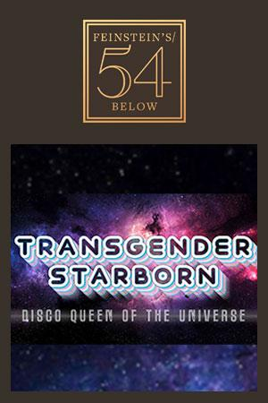 New Musical! Transgender Starborn: Disco Queen of the Universe