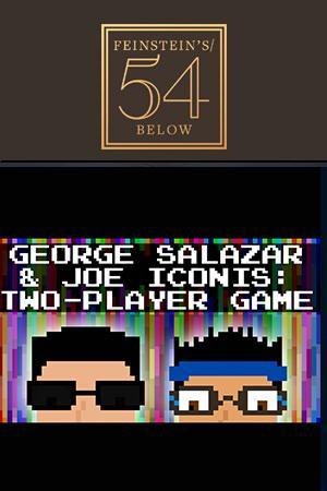 George Salazar & Joe Iconis: Two-Player Game