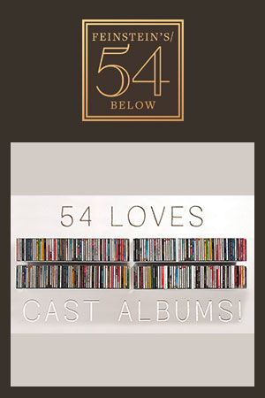 54 Loves Cast Albums!