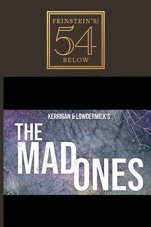 The Mad Ones by Kerrigan & Lowdermilk, in concert