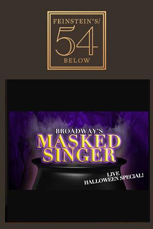Broadway's Masked Singer: Live Halloween Special!