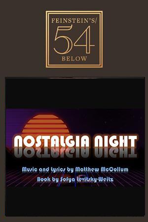 Nostalgia Night, by Matthew McCollum and Sofya Levitsky-Weitz