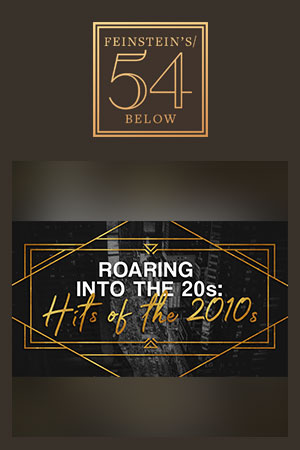 Roaring Into The 20s: Hits Of The 2010s