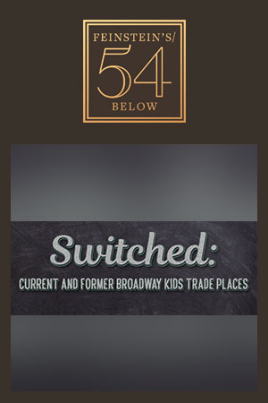 Switched: Current & Former Broadway Kids Trade Places