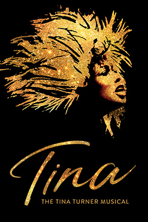 Tina - The Tina Turner Musical Poster